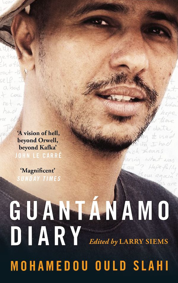 Guantánamo Diary by Mohamedou Ould Slahi, Larry Siems (Paperback ISBN 9781782112853) book cover