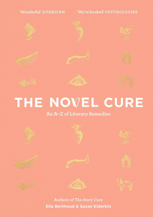 The Novel Cure by Ella Berthoud, Susan Elderkin (Hardback ISBN 9781786891044) book cover