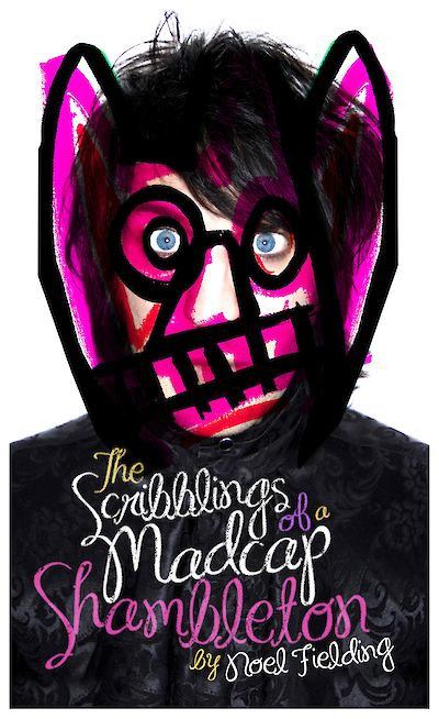 The Scribblings of a Madcap Shambleton by Noel Fielding cover