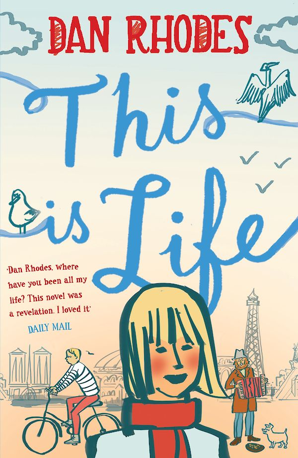 This is Life by Dan Rhodes (Paperback ISBN 9780857862464) book cover