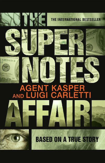 The Supernotes Affair by Agent Kasper, Luigi Carletti cover