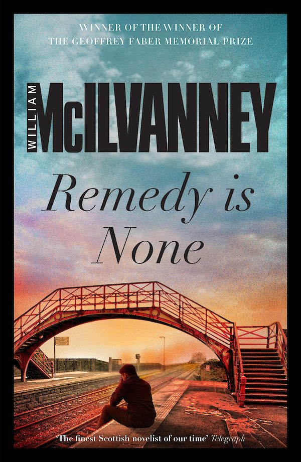 Remedy is None by William McIlvanney (eBook ISBN 9781782111924) book cover