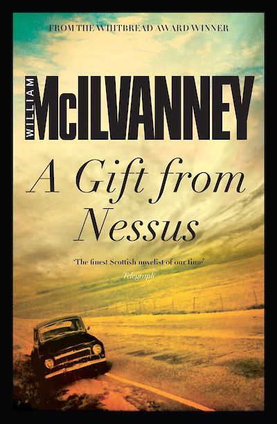 A Gift from Nessus by William McIlvanney cover