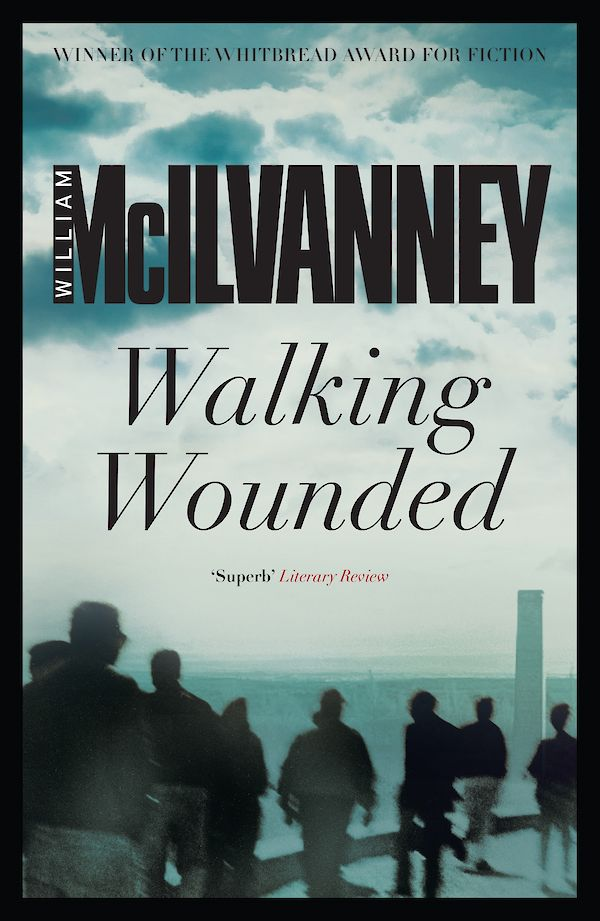 Walking Wounded by William McIlvanney (eBook ISBN 9781782111948) book cover