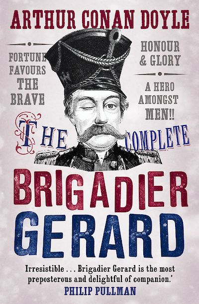 The Complete Brigadier Gerard Stories by Sir Arthur Conan Doyle, Owen Dudley Edwards cover