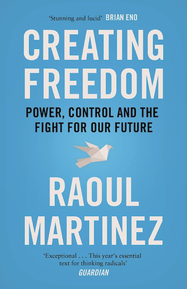 Creating Freedom by Raoul Martinez (Paperback ISBN 9781782111887) book cover