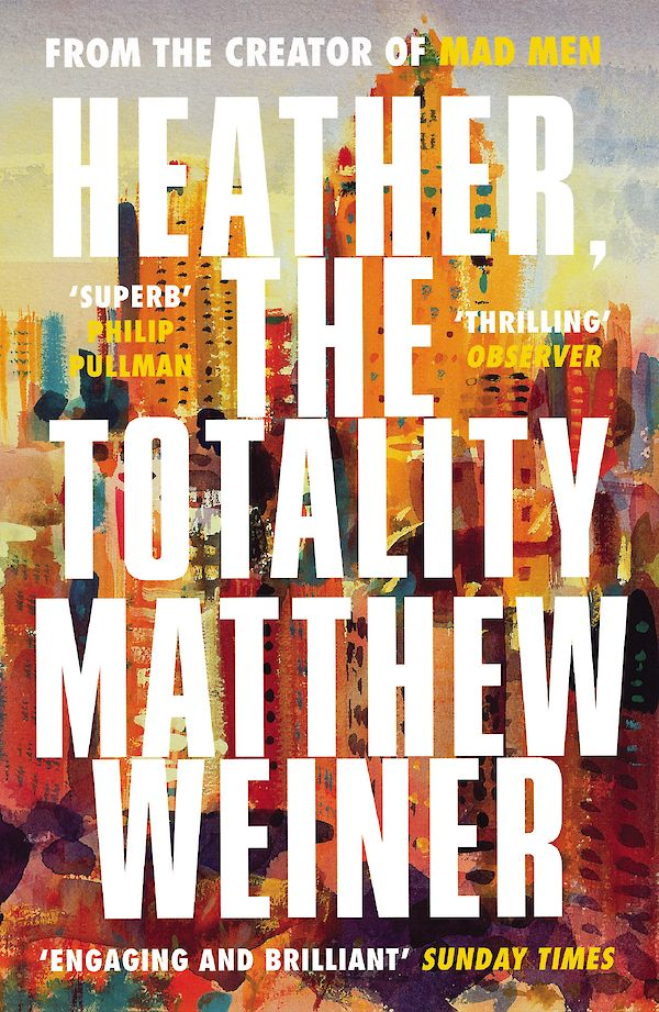 Heather, The Totality by Matthew Weiner (Paperback ISBN 9781786890665) book cover