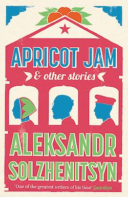 Apricot Jam and Other Stories by Aleksandr Solzhenitsyn cover