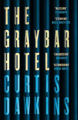 The Graybar Hotel by Curtis Dawkins cover