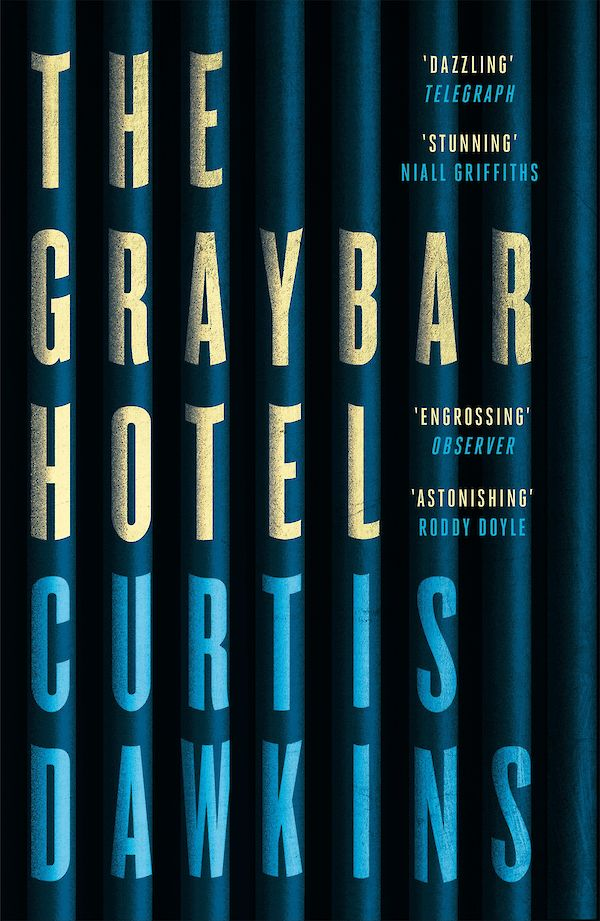 The Graybar Hotel by Curtis Dawkins (Paperback ISBN 9781786891136) book cover