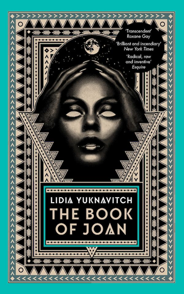 The Book of Joan by Lidia Yuknavitch (Hardback ISBN 9781786892393) book cover