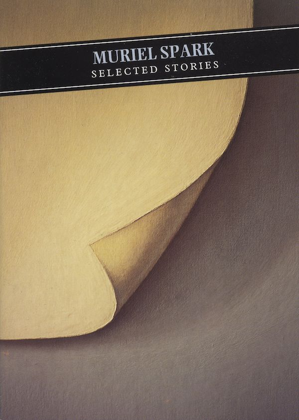 Selected Stories: Muriel Spark by Muriel Spark (Paperback ISBN 9781841951577) book cover