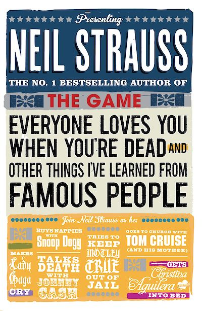 Everyone Loves You When You're Dead by Neil Strauss cover