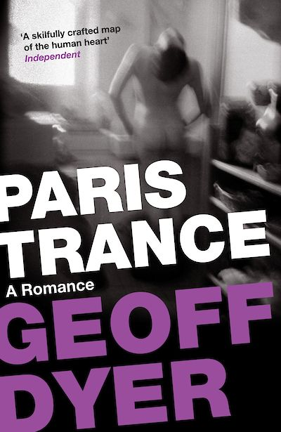 Paris Trance by Geoff Dyer cover
