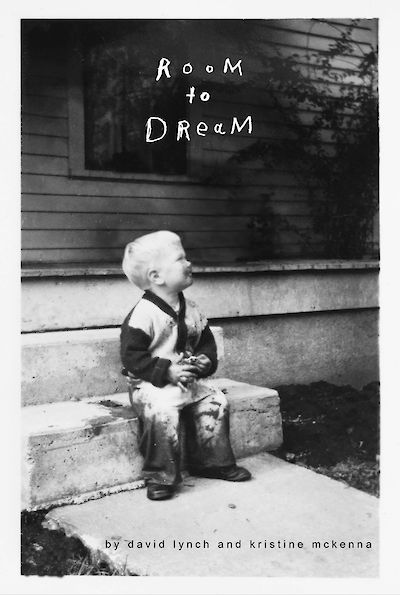 Room to Dream by David Lynch, Kristine McKenna cover