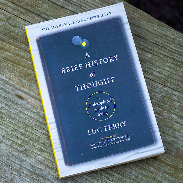 A Brief History of Thought by Luc Ferry - photograph