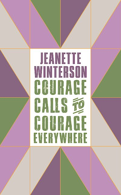 Courage Calls to Courage Everywhere by Jeanette Winterson cover