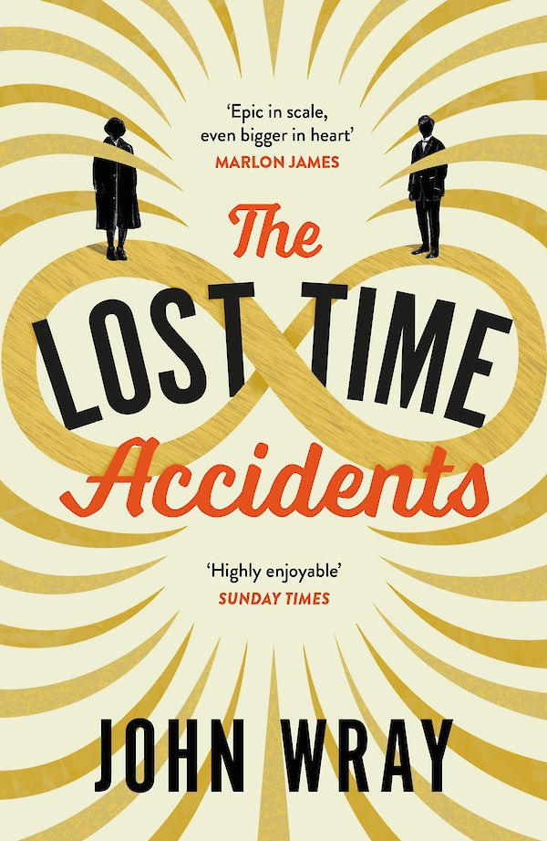 The Lost Time Accidents by John Wray (Paperback ISBN 9781847672322) book cover