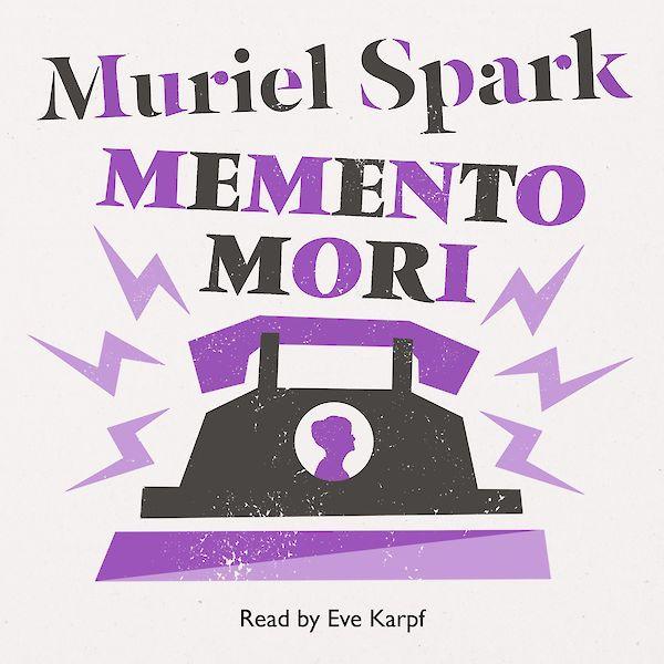 Memento Mori by Muriel Spark (Downloadable audio ISBN 9780857869913) book cover
