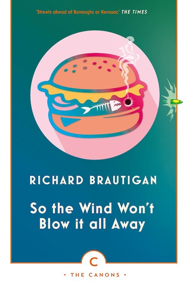 So the Wind Won't Blow It All Away by Richard Brautigan (Paperback ISBN 9781786890467) book cover