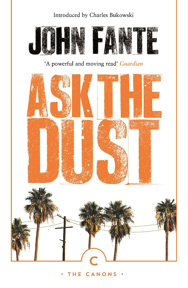 Ask The Dust by John Fante (eBook ISBN 9781847673657) book cover