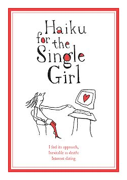 Haiku for the Single Girl by Beth Griffenhagen cover