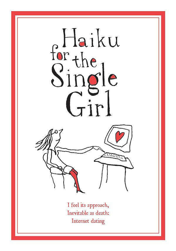 Haiku for the Single Girl by Beth Griffenhagen (Hardback ISBN 9780857864222) book cover