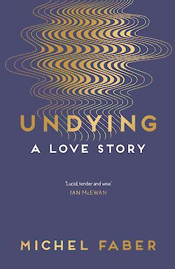 Undying by Michel Faber cover