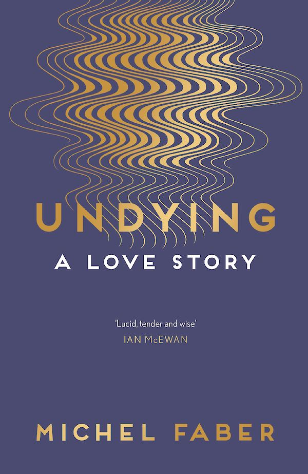 Undying by Michel Faber (Paperback ISBN 9781782118565) book cover