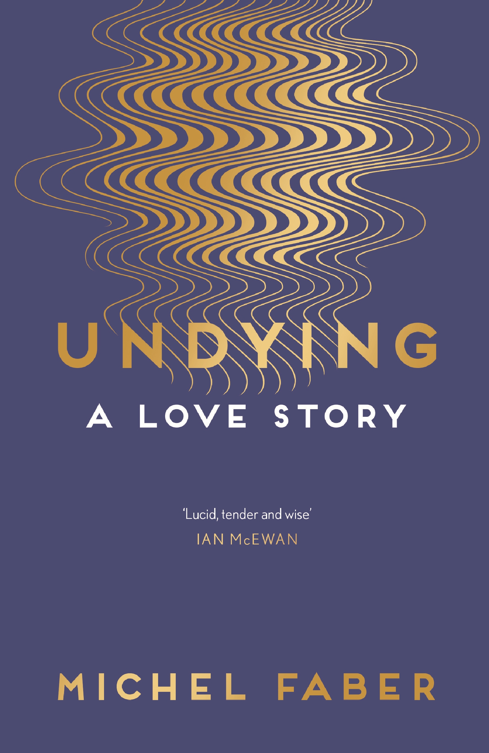 Image result for undying a love story michel faber