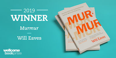Murmur by Will Eaves wins the Wellcome Prize!