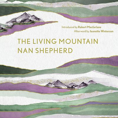 Nan Shepherd's The Living Mountain audiobook read by Tilda Swinton to be released