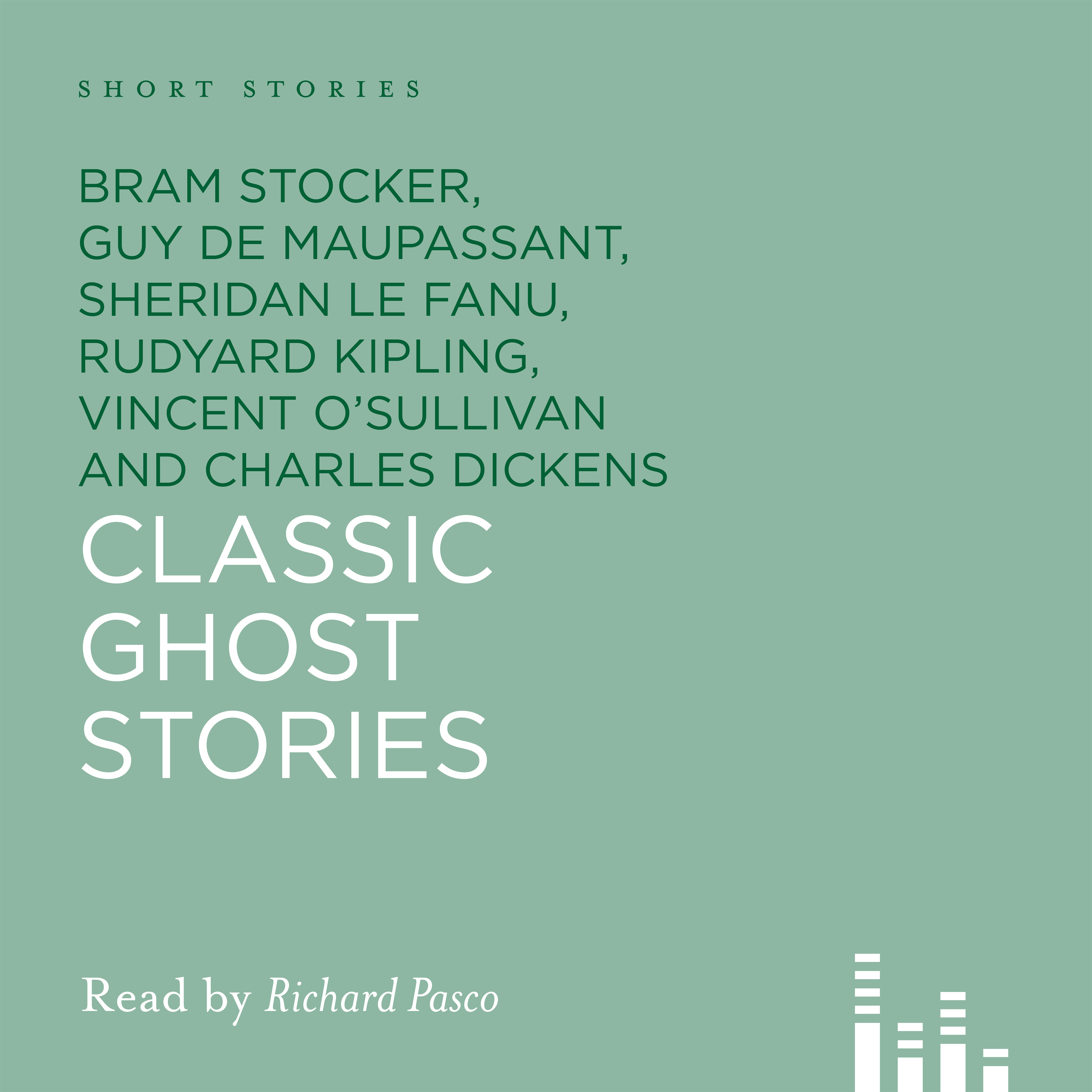 Classic Ghost Stories by Charles Dickens, Bram Stoker, Guy