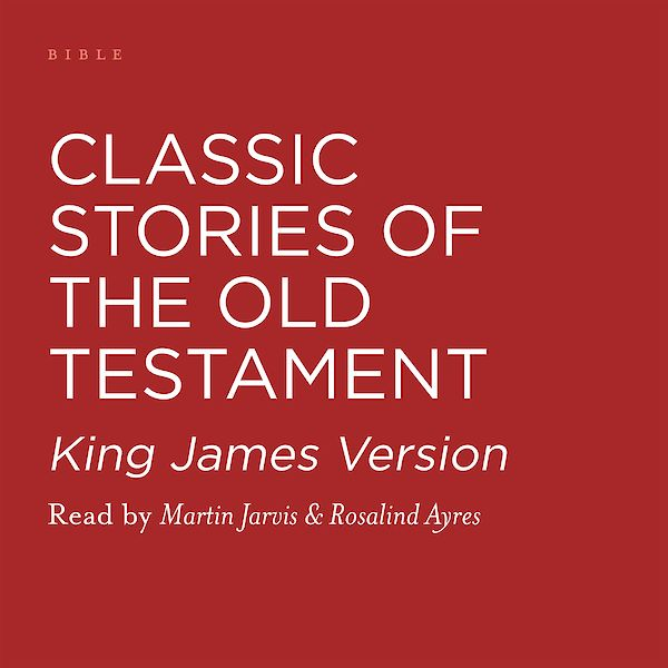 Classic Stories of the Old Testament by Various (Downloadable audio ISBN 9780857867568) book cover