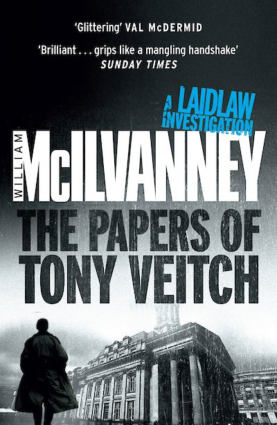 The Papers of Tony Veitch by William McIlvanney cover