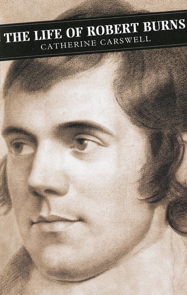 The Life Of Robert Burns by Catherine Carswell (eBook ISBN 9781847675378) book cover