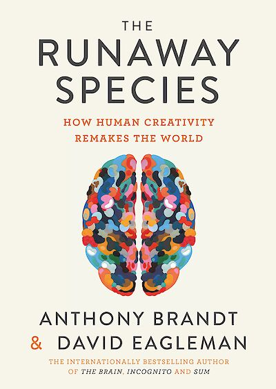 The Runaway Species by David Eagleman, Anthony Brandt cover