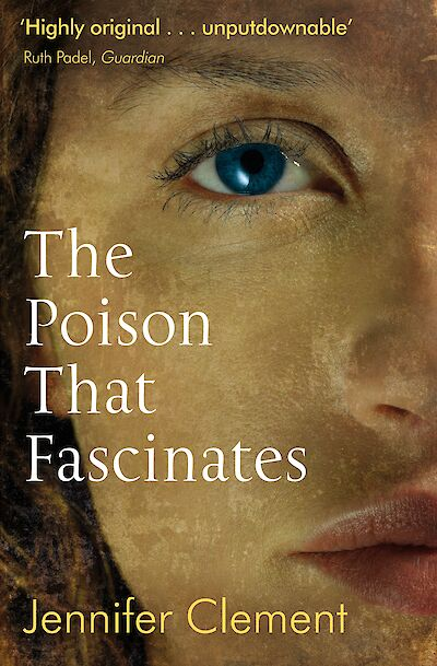 The Poison That Fascinates by Jennifer Clement cover