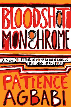 Bloodshot Monochrome by Patience Agbabi cover