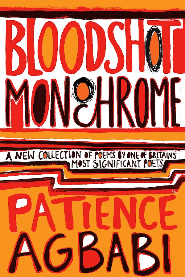 Bloodshot Monochrome by Patience Agbabi (Paperback ISBN 9781847671530) book cover