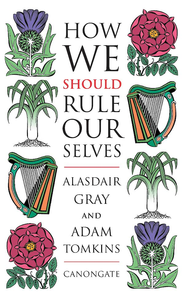 How We Should Rule Ourselves by Alasdair Gray (Paperback ISBN 9781841957227) book cover