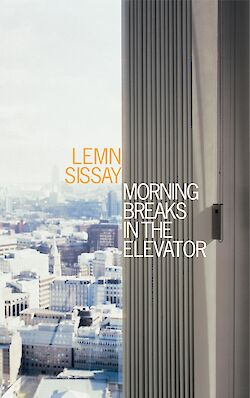 Morning Breaks In The Elevator by Lemn Sissay cover