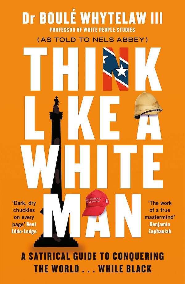 Think Like a White Man by Dr Boulé Whytelaw III, Nels Abbey (Paperback ISBN 9781786894403) book cover