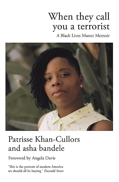 When They Call You a Terrorist by Patrisse Khan-Cullors, asha bandele cover