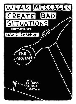 Weak Messages Create Bad Situations by David Shrigley cover