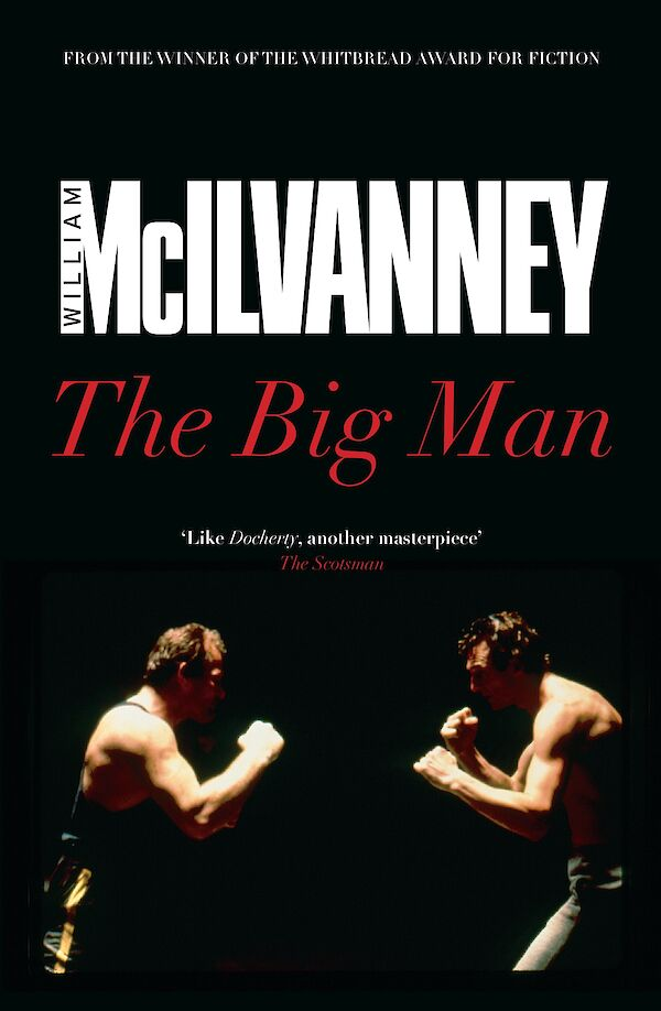 The Big Man by William McIlvanney (eBook ISBN 9781782111955) book cover